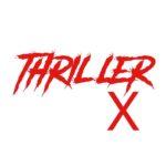 Thriller X